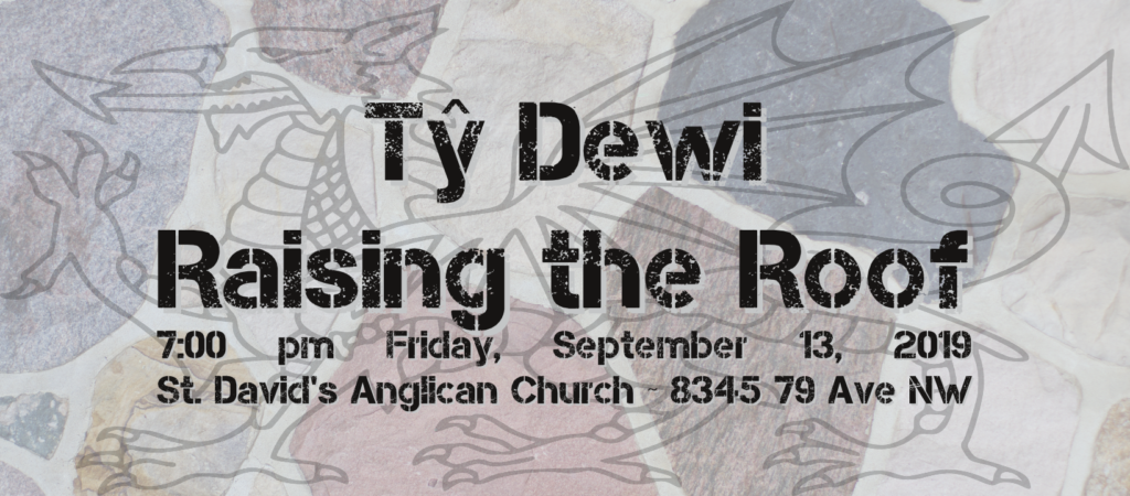 Tŷ Dewi - Raising the Roof! 7pm September 13 2019 at St. David's Anglican Church Edmonton